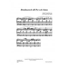 Brudmarsch till Per o Anna /Pererik Moraeus/Arr: Hans Agrell